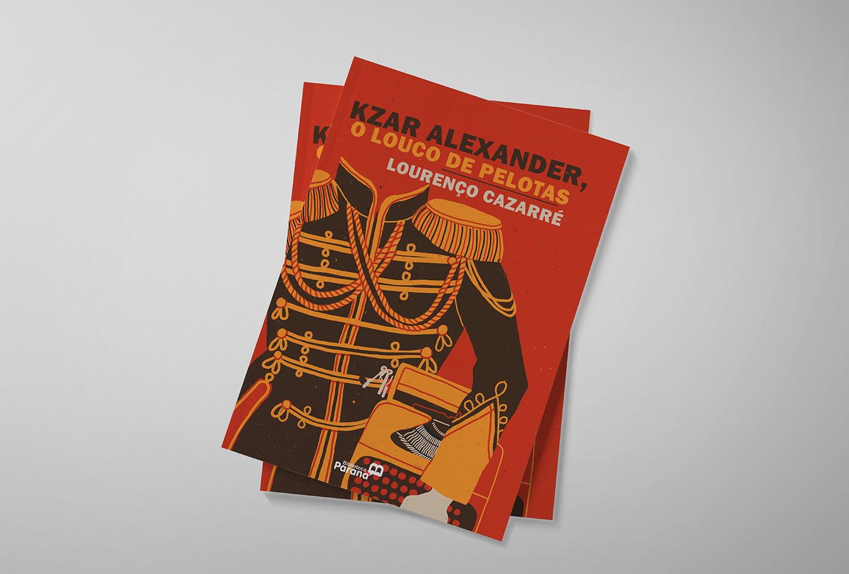 Livro Kzar Alexander, o Louco de Pelotas